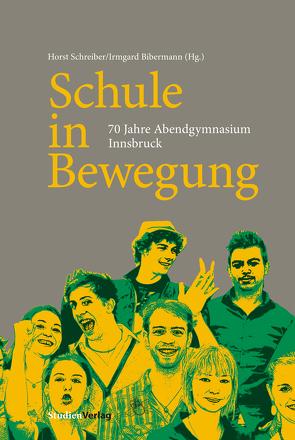 Schule in Bewegung von Bibermann,  Irmgard, Schreiber,  Horst