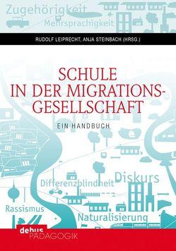 Schule in der Migrationsgesellschaft von Leiprecht,  Rudolf, Steinbach,  Anja
