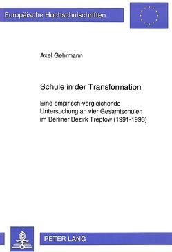 Schule in der Transformation von Gehrmann,  Axel