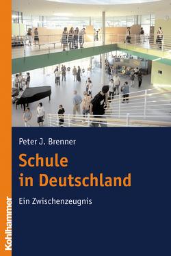 Schule in Deutschland von Brenner,  Peter J.