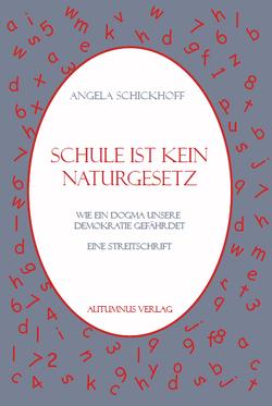 Schule ist kein Naturgesetz von Schickhoff,  Angela