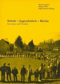 Schule – Jugendarbeit – Kirche von Cordes,  Martin, Filbir,  Jürgen, Petersen,  Inge
