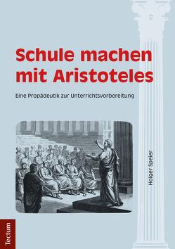 Schule machen mit Aristoteles von Speier,  Holger