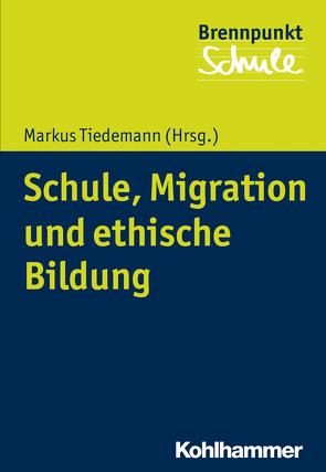 Schule, Migration und ethische Bildung von Berger,  Fred, Schubarth,  Wilfried, Tiedemann,  Markus