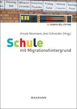 Schule mit Migrationshintergrund von Neumann,  Ursula, Schneider,  Jens