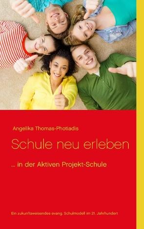 Schule neu erleben von Thomas-Photiadis,  Angelika