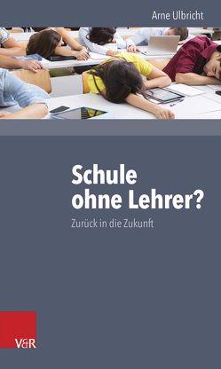 Schule ohne Lehrer? von Ulbricht,  Arne