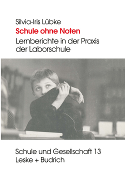 Schule ohne Noten von Lübke,  Silvia-Iris