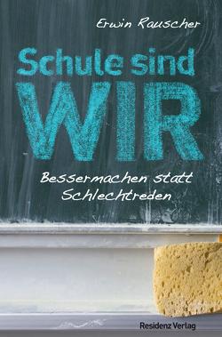 Schule sind WIR von Rauscher,  Erwin