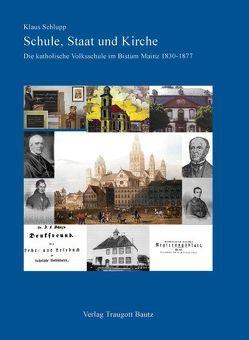 Schule, Staat und Kirche von Schlupp,  Klaus