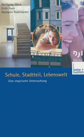 Schule, Stadtteil, Lebenswelt von Mack,  Wolfgang, Raab,  Erich, Rademacker,  Hermann
