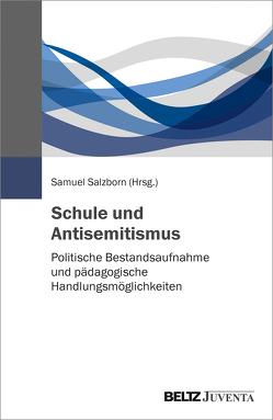 Schule und Antisemitismus von Salzborn,  Samuel