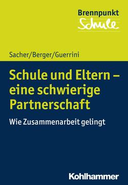 Schule und Eltern – eine schwierige Partnerschaft von Berger,  Fred, Guerrini,  Flavia, Sacher,  Werner, Schubarth,  Wilfried, Wachs,  Sebastian