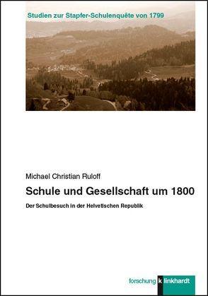 Schule und Gesellschaft um 1800 von Ruloff,  Michael Christian
