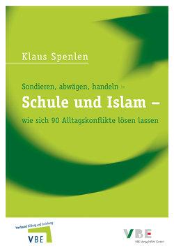 Schule und Islam – wie sich 90 Alltagskonflikte lösen lassen von Beckmann,  Udo, Spenlen,  Klaus