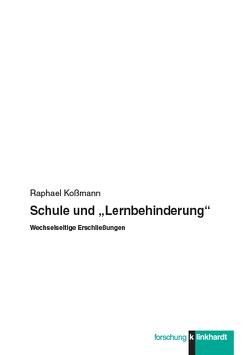 """Schule und """"Lernbehinderung"""" von Koßmann,  Raphael"""