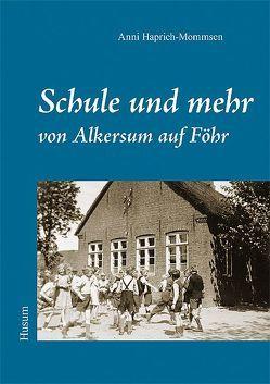 Schule und mehr von Alkersum auf Föhr von Haprich-Mommsen,  Anni