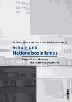 Schule und Nationalsozialismus von Meseth,  Wolfgang, Proske,  Matthias, Radtke,  Frank Olaf