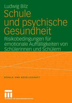 Schule und psychische Gesundheit von Bilz,  Ludwig