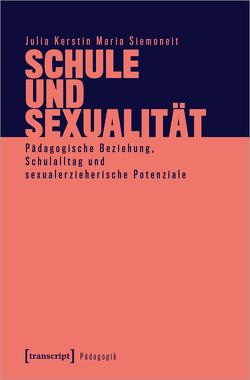 Schule und Sexualität von Siemoneit,  Julia Kerstin Maria