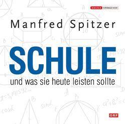 Die Neurobibliothek: Schule und was sie heute leisten sollte von Spitzer,  Manfred