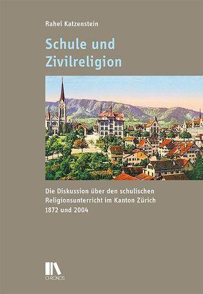 Schule und Zivilreligion von Katzenstein,  Rahel