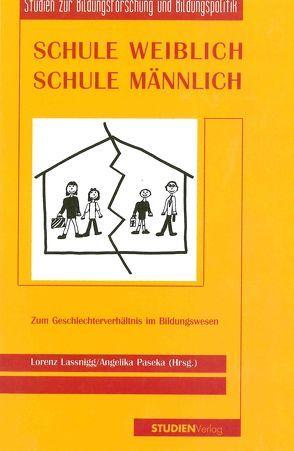 Schule weiblich – Schule männlich von Lassnigg,  Lorenz, Paseka,  Angelika