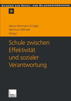 Schule zwischen Effektivität und sozialer Verantwortung von Krüger,  Heinz Hermann, Wenzel,  Hartmut