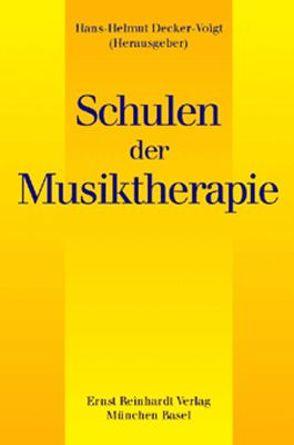 Schulen der Musiktherapie von Decker-Voigt,  Hans-Helmut