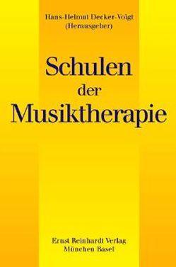 Schulen der Musiktherapie von Bach,  Sabine, Bissegger,  Monica, Calvet-Kruppa,  Claudine, Decker-Voigt,  Hans H
