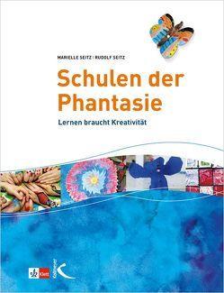 Schulen der Phantasie von Seitz,  Marielle, Seitz,  Rudolf