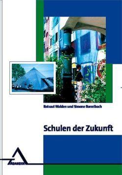 Schulen der Zukunft von Borrelbach,  Simone, Walden,  Rotraut