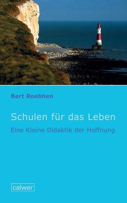 Schulen für das Leben von Roebben,  Bert