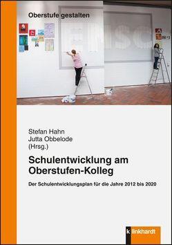 Schulentwicklung am Oberstufen-Kolleg von Hahn,  Stefan, Obbelode,  Jutta