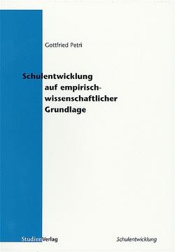Schulentwicklung auf empirisch wissenschaftlicher Grundlage von Petri,  Gottfried
