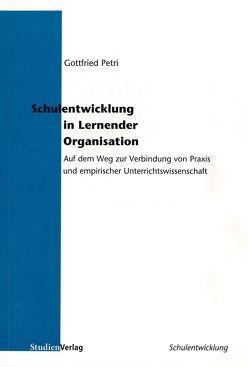 Schulentwicklung in Lernender Organisation von Petri,  Gottfried