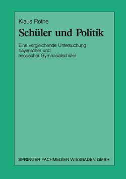 Schüler und Politik von Rothe,  Klaus