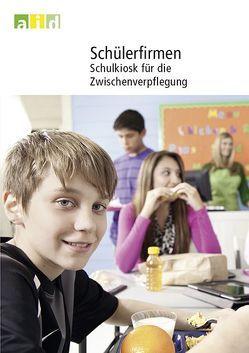 Schülerfirmen – Schulkiosk für die Zwischenverpflegung von Reck,  Anette, Wensing,  Bärbel