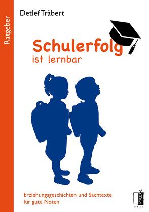 Schulerfolg ist lernbar von Träbert,  Detlef