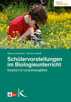 Schülervorstellungen im Biologieunterricht von Asshoff,  Roman, Hammann,  Marcus