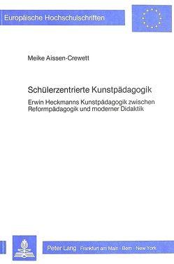 Schülerzentrierte Kunstpädagogik von Aissen-Crewett,  Meike