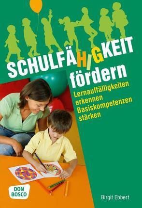 Schulfähigkeit fördern von Ebbert,  Birgit