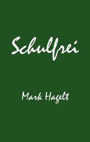 Schulfrei von Hagelt,  Mark