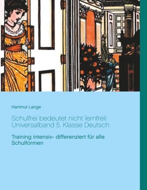 Schulfrei bedeutet nicht lernfrei! Universalband 5. Klasse Deutsch von Lange,  Hartmut