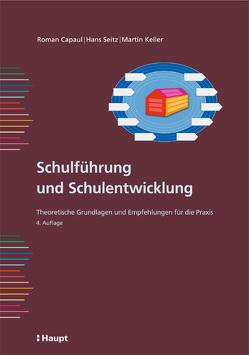 Schulführung und Schulentwicklung von Capaul,  Roman, Keller,  Martin, Seitz,  Hans