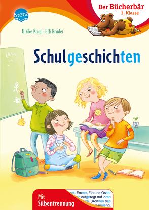 Schulgeschichten von Bruder,  Elli, Kaup,  Ulrike