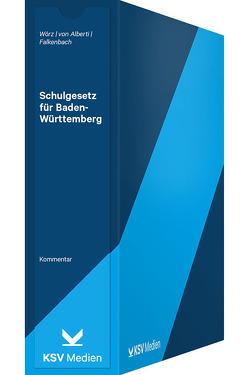 Schulgesetz für Baden-Württemberg von Alberti,  Dieter von, Falkenbach,  Marc, Wörz,  Roland