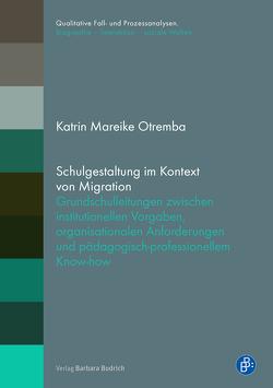 Schulgestaltung im Kontext von Migration von Otremba,  Katrin Mareike