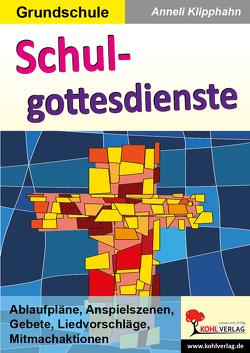 Schulgottesdienste von Klipphahn,  Anneli