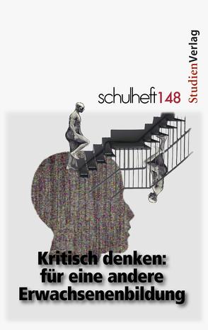 schulheft 4/12 – 148 von Erler,  Ingolf, Holzer,  Daniela, Kloyber,  Christian, Ribolits,  Erich